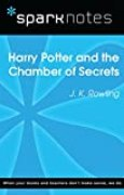 Harry Potter and the Chamber of Secrets (SparkNotes Literature Guide) (SparkNotes Literature Guide Series)