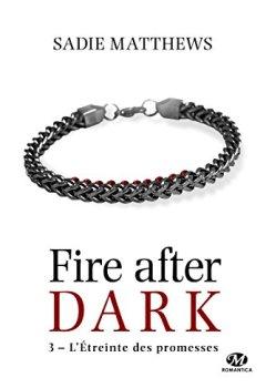 Livres Couvertures de La Trilogie Fire After Dark, T3 : L'Étreinte des promesses