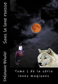 Livres Couvertures de Sous la lune rousse (Lunes magiques t. 1)