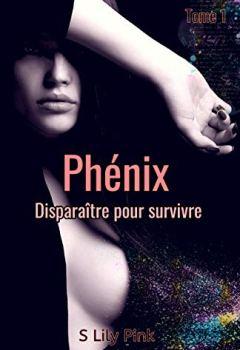 Livres Couvertures de Phénix - Disparaître pour survivre: Tome 1