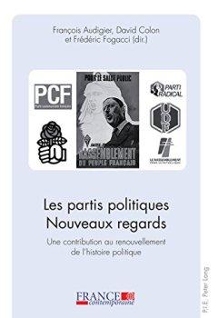 Livres Couvertures de Les Partis Politiques Nouveaux Regards: Une Contribution Au Renouvellement De L'histoire Politique