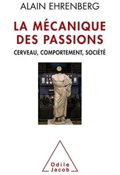 Livres Couvertures de La Mécanique des passions: Cerveau, comportement,société
