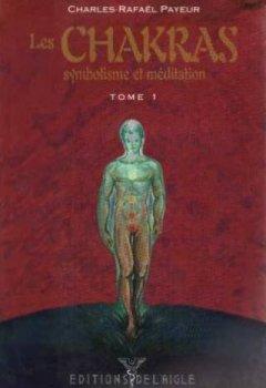 Livres Couvertures de LES CHAKRAS SYMBOLISME ET MEDITATION TOME 1