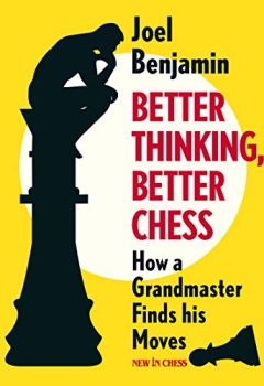 Livres Couvertures de Better Thinking, Better Chess: How a Grandmaster Finds His Moves