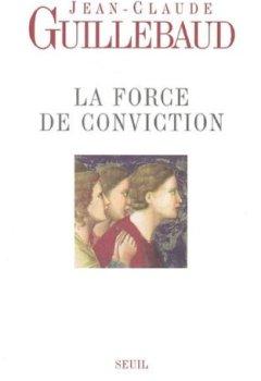 La force de conviction : A quoi pouvons-nous croire ? de Indie Author