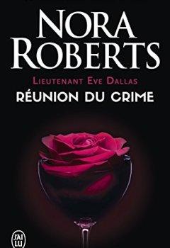 Livres Couvertures de Lieutenant Eve Dallas (Tome 14) - Réunion du crime
