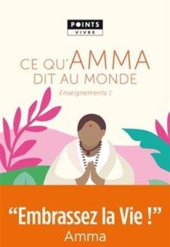 Livres Couvertures de Ce qu'Amma dit au monde - Enseignements d'une sage d'aujourd'hui