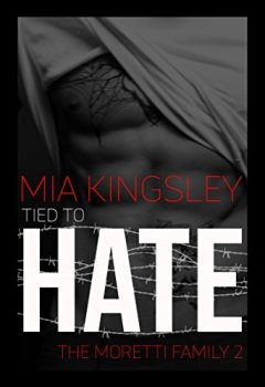 Abdeckungen Tied To Hate (The Moretti Family 2)