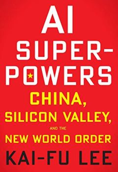 Livres Couvertures de AI Superpowers: China, Silicon Valley, and the New World Order (English Edition)