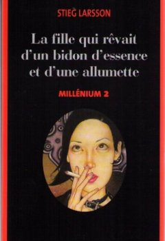 Livres Couvertures de Millénium, Tome 2: La fille qui rêvait d'un bidon d'essence et d'une allumette