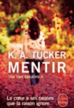 Livres Couvertures de Mentir (Ten Tiny Breaths, Tome 2)