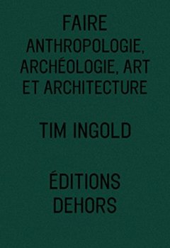 Livres Couvertures de Faire - Anthropologie, Archéologie, Art et Architecture
