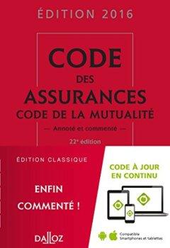 Livres Couvertures de Code des assurances, code de la mutualité 2016 - 22e éd.