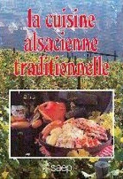 Livres Couvertures de La cuisine alsacienne traditionnelle