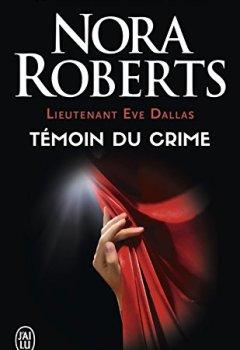 Livres Couvertures de Lieutenant Eve Dallas (Tome 10) - Témoin du crime