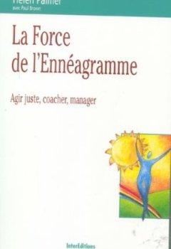 Livres Couvertures de La force de l'énnéagramme : Agir juste, coacher, manager