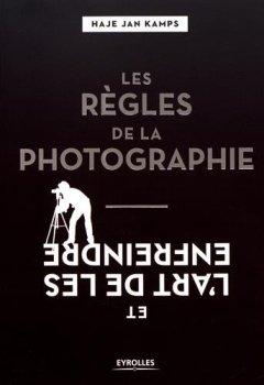 Livres Couvertures de Les règles de la photographie et l'art de les enfreindre
