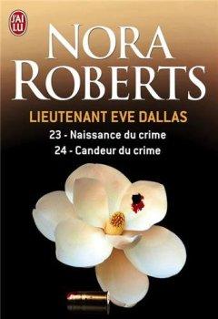 Livres Couvertures de Lieutenant Eve Dallas, Tome 23 et 24 : Naissance du crime ; Candeur du crime