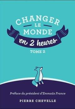 Livres Couvertures de Changer le monde en 2 heures : Tome 2