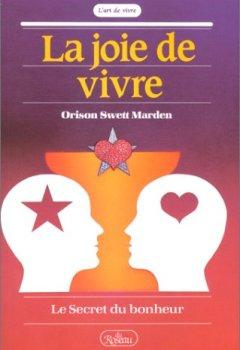 Livres Couvertures de La Joie de vivre : Le Secret du bonheur