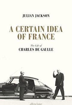Livres Couvertures de A Certain Idea of France: The Life of Charles de Gaulle