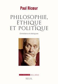 Philosophie, éthique et politique. Entretiens et dialogues de Indie Author