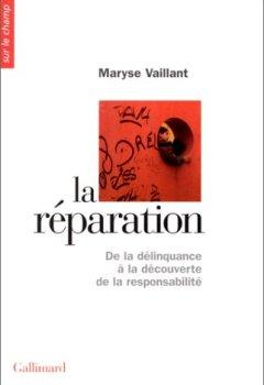 Livres Couvertures de La Réparation: De la délinquance à la découverte de la responsabilité