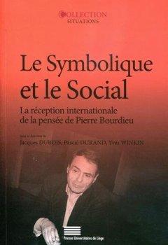 Livres Couvertures de Le symbolique et le social : La réception internationale de la pensée de Pierre Bourdieu