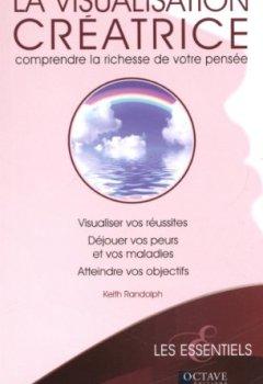 Livres Couvertures de La visualisation créatrice - Comprendre la richesse de votre pensée
