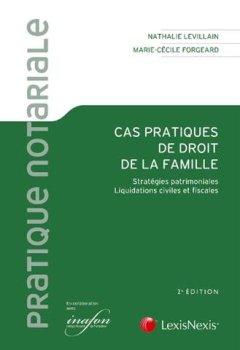 Livres Couvertures de Cas pratiques de droit de la famille : Stratégies patrimoniales, liquidations civiles et fiscales