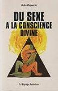Du sexe à la conscience divine