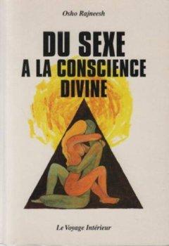 Livres Couvertures de Du sexe à la conscience divine