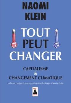 Livres Couvertures de Tout peut changer : Capitalisme & changement climatique
