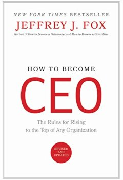 Livres Couvertures de How to Become CEO: The Rules for Rising to the Top of Any Organization (English Edition)