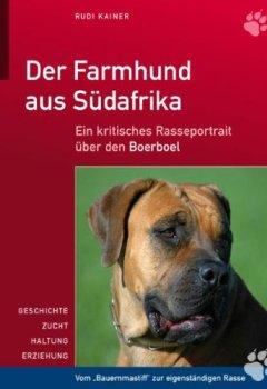 Abdeckungen Der Farmhund aus Südafrika: Ein kritisches Rasseportrait über den Boerboel