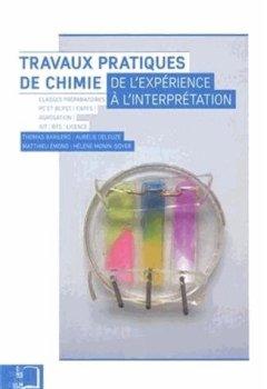 Livres Couvertures de Travaux pratiques de chimie : De l'expérience à l'interprétation
