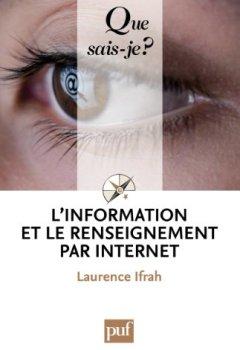 Livres Couvertures de L'information et le renseignement par Internet: « Que sais-je ? » n° 3881