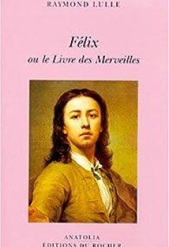 Livres Couvertures de Félix ou le livre des merveilles