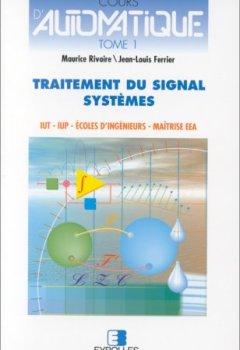 Livres Couvertures de Cours d'automatique, tome 1 : Traitement du signal - Systèmes