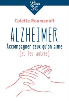 Livres Couvertures de Alzheimer : Accompagner ceux qu'on aime