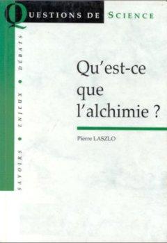 Livres Couvertures de Qu'est-ce que l'alchimie ?