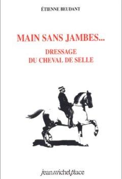 Livres Couvertures de Main sans jambes : dressage du cheval de selle