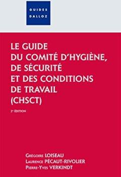 Livres Couvertures de Le guide du Comité d'hygiène, de sécurité et des conditions de travail (CHSCT): Comité d'hygiène de sécurité et des conditions de travail