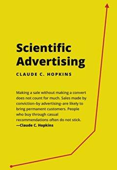 Livres Couvertures de Scientific Advertising by Claude Hopkins (Illustrated & Unabridged) (English Edition)