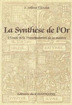 Livres Couvertures de LA SYNTHESE DE L'OR. L'Unité et la Transmutation de la matière