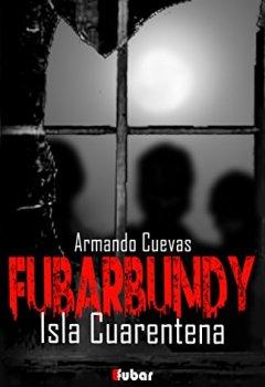 Portada del libro deFUBARBUNDY (III): ISLA CUARENTENA