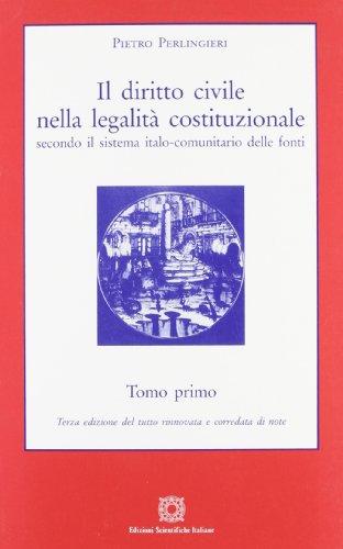 Il diritto civile nella legalità costituzionale secondo il sistema italo-comunitario delle fonti: 1