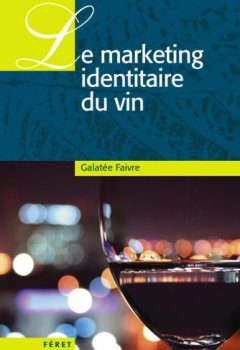 Livres Couvertures de Le marketing identitaire du vin