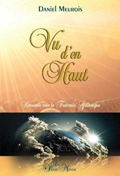 Livres Couvertures de Vu d'en haut: Rencontre avec la Fraternité Galactique