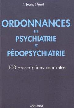Livres Couvertures de Ordonnances en Psychiatrie et Pédopsychiatrie : 100 prescriptions courantes